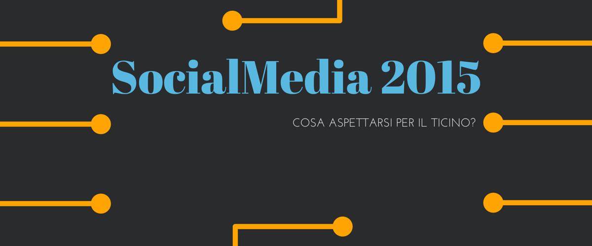 Social Media in Ticino: le nuove tendenze per il 2015