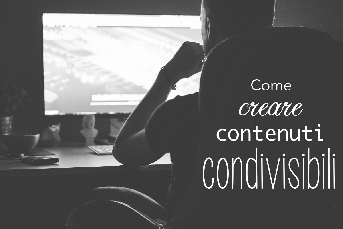 Come creare contenuti condivisibili